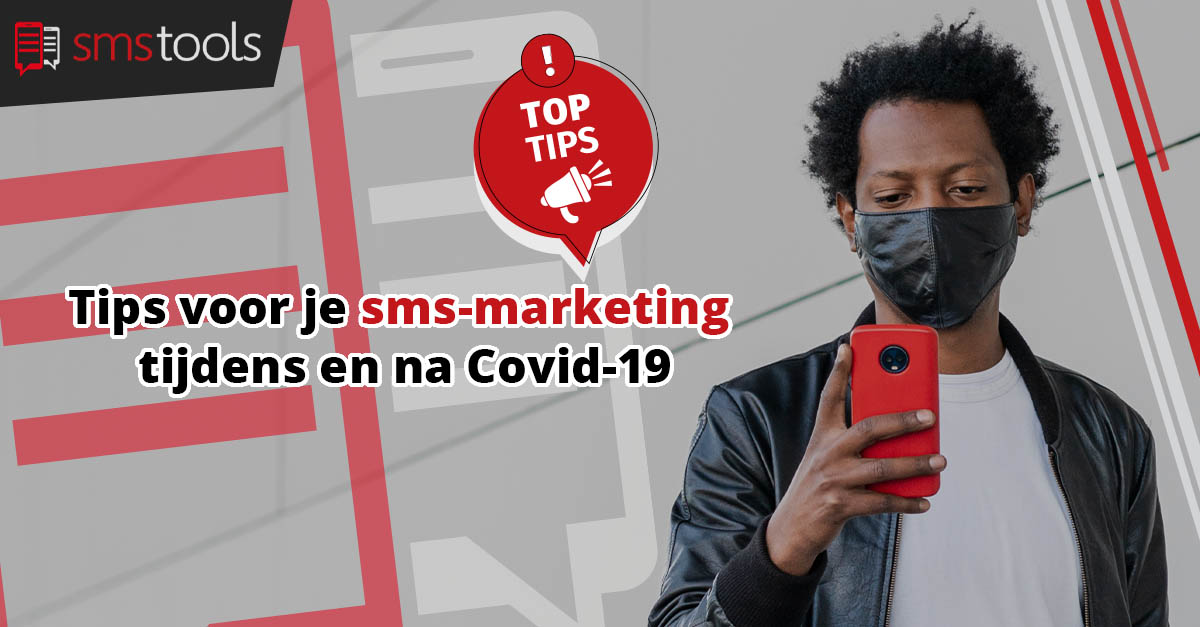 Tips voor je sms-marketing tijdens en na Covid-19