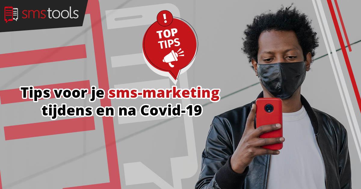 Tips voor je sms-marketing tijdens en na Covid-19